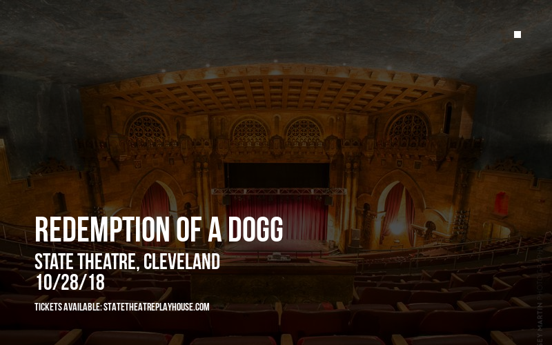 Redemption of a Dogg at State Theatre