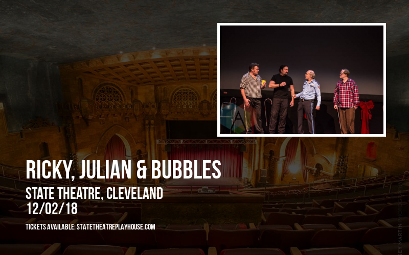 Ricky, Julian & Bubbles at State Theatre