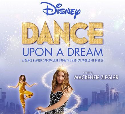 Disney Dance Upon A Dream: Mackenzie Ziegler at State Theatre